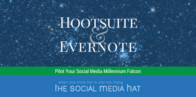 Hootsuite and Evernote Pilot Your Social Media Millennium Falcon